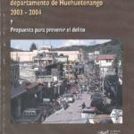Encuesta de Victimización en el departamento de Huehuetenango 2003 – 2004