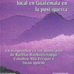 Gestión de la Conflictividad local en Guatemala en la Post – guerra