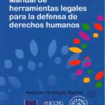 Manual de herramientas legales para la defensa de derechos humanos